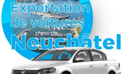 Exportation voitures Neuchatel