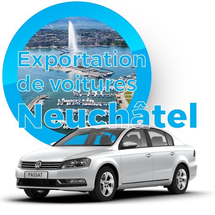 Exportation voitures Neuchâtel